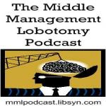 Middle Management Lobotomy Podcast