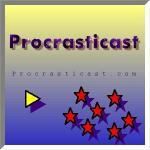 Procrasticast